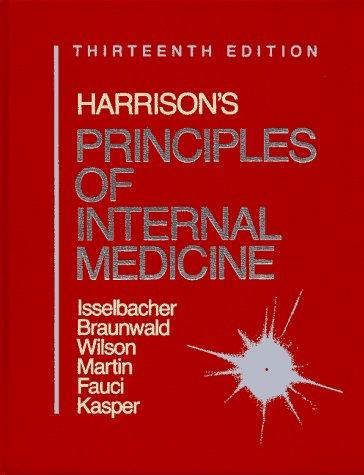 Harrison's Principles of Internal Medicine/1 Volume Edition/Full Edition Bk1&2 by Kurt J., M.D. Isselbacher
