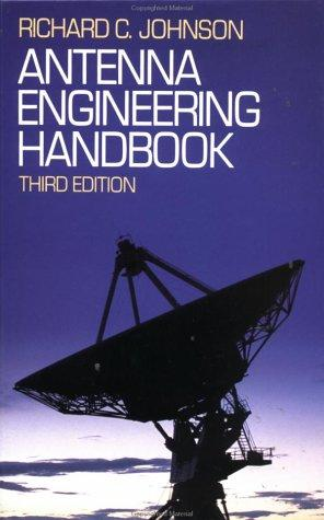 Antenna Engineering Handbook by Richard C. Johnson