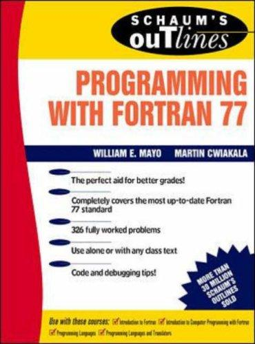 Schaum's Outline of Programming With Fortran 77 (Schaum's Outlines) by Willam E. Mayo