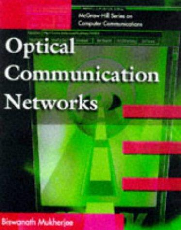 Optical Communication Networks by Biswanath Mukherjee