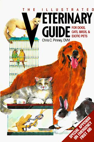 The Illustrated Veterinary Guide for Dogs, Cats, Birds, & Exotic Pets