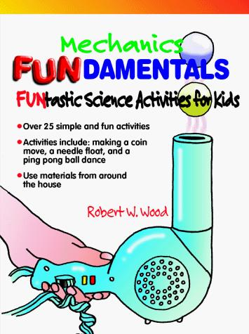 Mechanics Fundamentals by Robert W. Wood