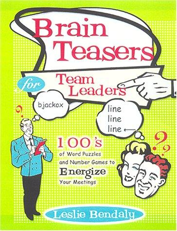 Brain Teasers for Team Leaders by Leslie Bendaly