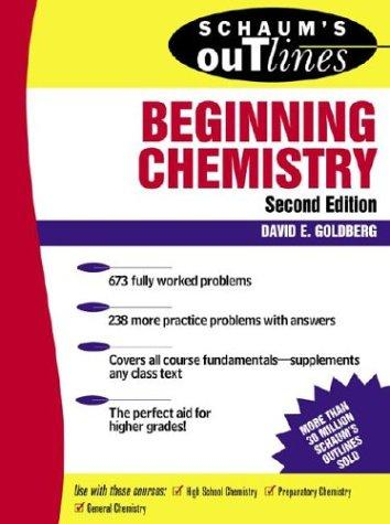 Schaum's Outlines of Beginning Chemistry by David E Goldberg