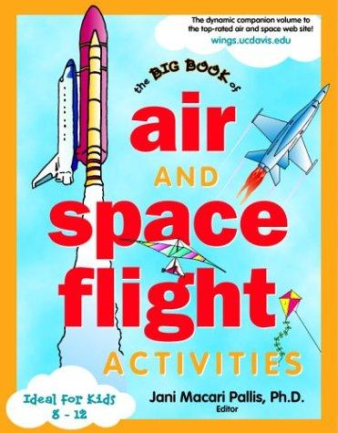 The Big Book of Air & Space Activities by Jani Macari Pallis