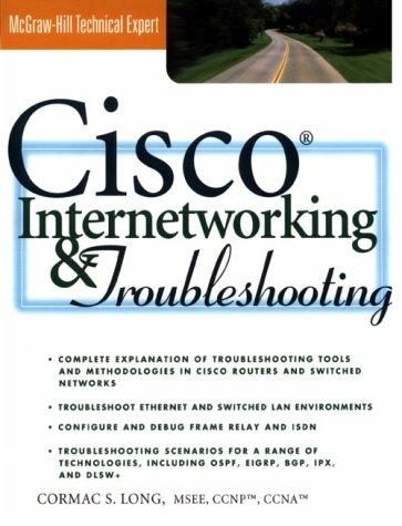 Cisco Internetworking and Troubleshooting by Cormac S. Long