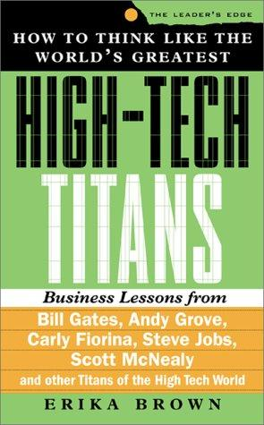 How to Think Like the World's Greatest High-Tech Titans by Erika Brown