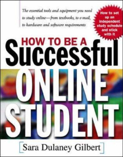 How to be a successful online student by Sara D. Gilbert