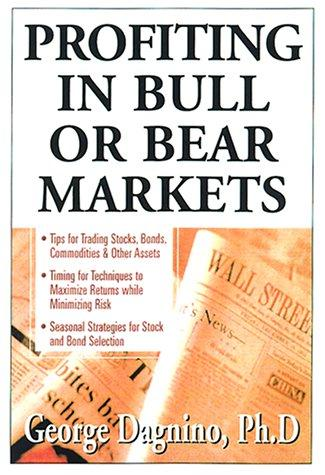 Profiting In Bull or Bear Markets by George Dagnino