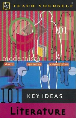 Teach Yourself 101 Key Ideas Literature by Brenda Downes