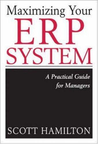 Maximizing Your ERP System by Scott Hamilton