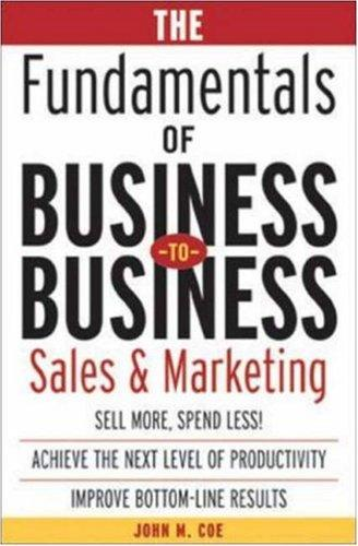 The fundamentals of business to business sales and marketing by