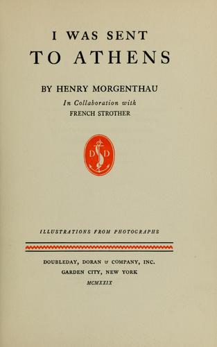 I was sent to Athens by Morgenthau, Henry