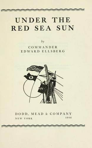 Under the Red sea sun by Edward Ellsberg