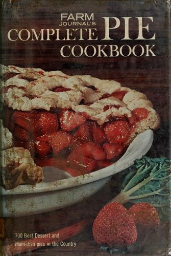 Farm journal's complete pie cookbook by Farm journal and country gentleman.
