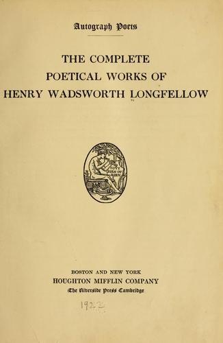 The complete poetical works of Henry Wadsworth Longfellow.