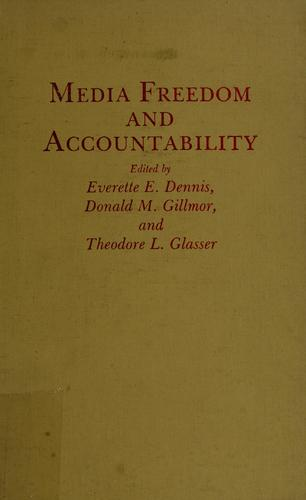 Media freedom and accountability by edited by Everette E. Dennis, Donald M. Gillmor, and Theodore L. Glasser.