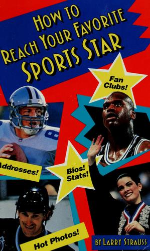 How to Reach Your Favorite Sports Star by Larry Strauss