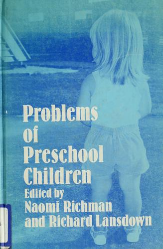 Problems of preschool children by edited by Naomi Richman and Richard Lansdown.
