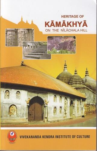 Heritage of KAMAKHYA on the Nilachala Hill by