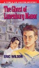 The ghost of Lunenburg Manor by Wilson, Eric
