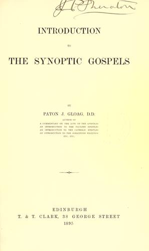 Introduction to the synoptic Gospels by Paton J. Gloag