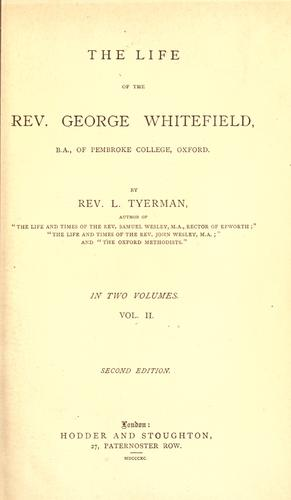 The life of the Rev. George Whitefield, B.A., of Pembroke College, Oxford