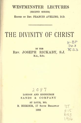 The divinity of Christ by Joseph Rickaby