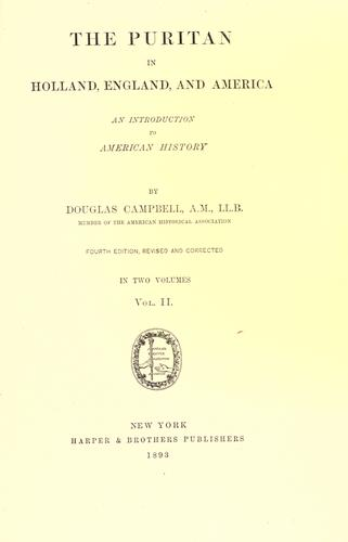 The Puritan in Holland, England, and America by Campbell, Douglas