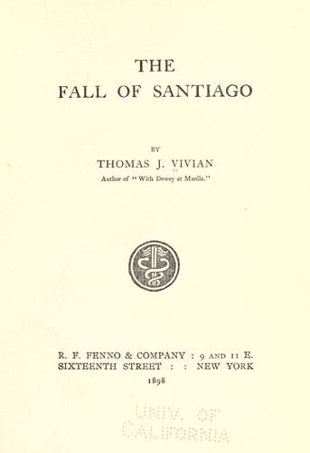 The fall of Santiago by Vivian, Thomas Jondrie