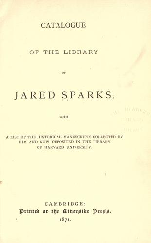 Catalogue of the library of Jared Sparks by Jared Sparks