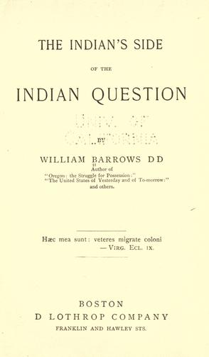 The Indian's side of the Indian question