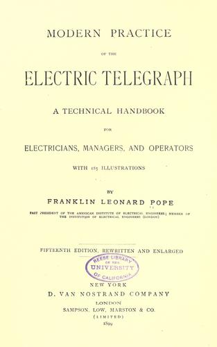 Modern practice of the electric telegraph by Frank L. Pope