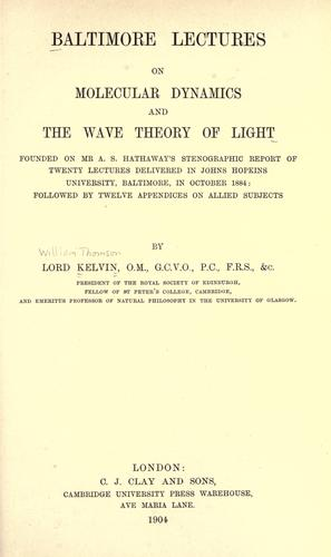 Baltimore lectures on molecular dynamics and the wave theory of light by William Thomson Kelvin