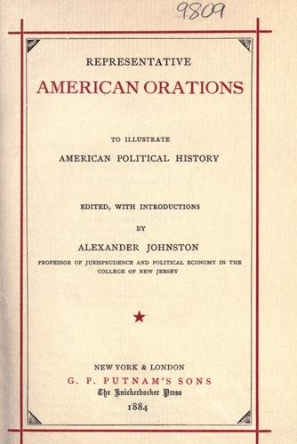 Representative American orations to illustrate American political history
