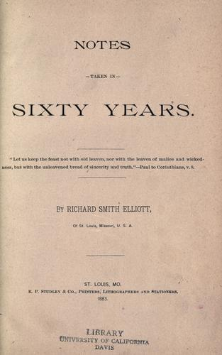 Notes taken in sixty years by Richard Smith Elliott