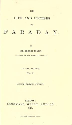 The life and letters of Faraday. by Bence Jones