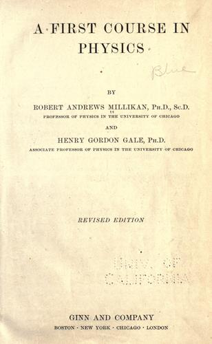 A first course in physics by Robert Andrews Millikan