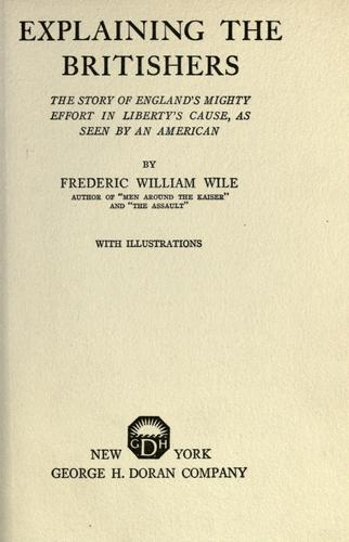 Explaining the Britishers by Wile, Frederic William