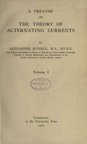 A treatise on the theory of alternating currents by Russell, Alexander
