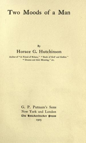 Two moods of a man by Hutchinson, Horace G.