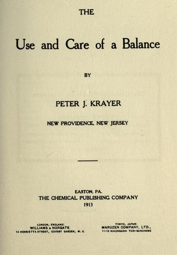 The use and care of a balance by Peter J. Krayer