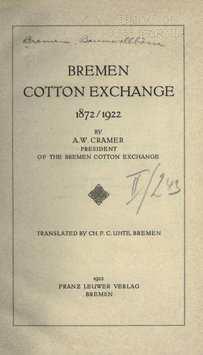 Bremen cotton exchange, 1872/1922 by Andreas Wilhelm Cramer