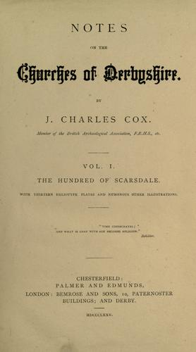 Notes on the churches of Derbyshire. by J. Charles Cox