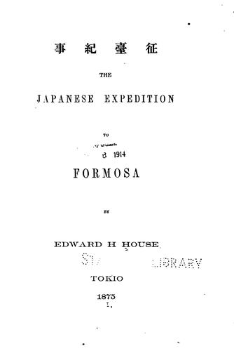 The Japanese expedition to Formosa by Edward Howard House