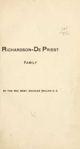 Richardson-De Priest family by Roller, Robt. Douglas