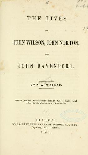 The lives of John Wilson, John Norton, and John Davenport.