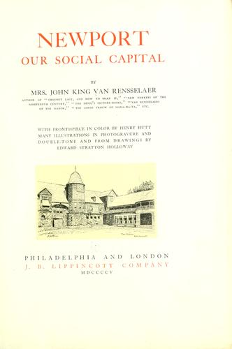 Newport: our social capital by Van Rensselaer, John King Mrs.