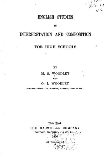 English studies in interpretation and composition for high schools by M. S. Woodley