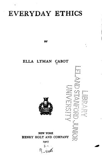 Everyday ethics by Cabot, Ella Lyman.